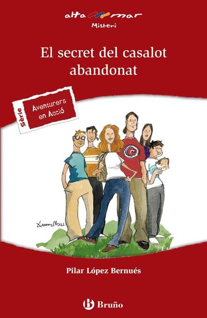 EL SECRET DEL CASALOT ABANDONAT. 1º EDUCACIÓN SECUNDARIA OBLIGATORIA. LIBRO DE LECTURA DEL ALUM