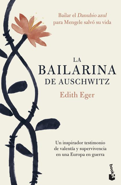 LA BAILARINA DE AUSCHWITZ. UNA INSPIRADORA HISTORIA DE VALENTÍA Y SUPERVIVENCIA