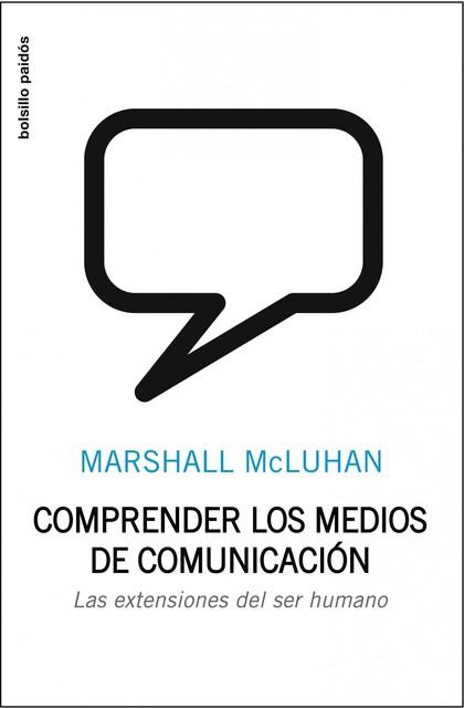 COMPRENDER LOS MEDIOS DE COMUNICACIÓN : LAS EXTENSIONES DEL SER HUMANO
