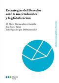 ESTRATEGIAS DEL DERECHO ANTE LA INCERTIDUMBRE Y LA GLOBALIZACION
