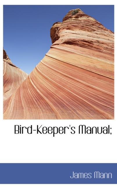 Bird-Keeper`s Manual;