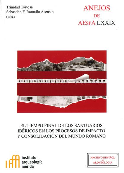 EL TIEMPO FINAL DE LOS SANTUARIOS IBÉRICOS EN LOS PROCESOS DE IMPACTO Y CONSOLID