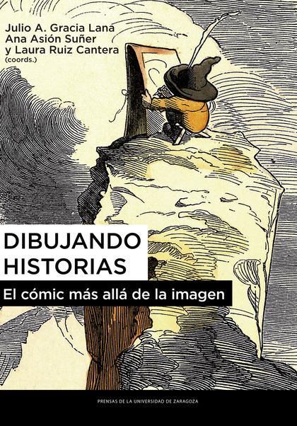 DIBUJANDO HISTORIAS. EL CÓMIC MÁS ALLÁ DE LA IMAGEN