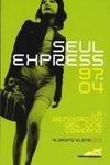 SEUL EXPRESS 97-04: LA RENOVACIÓN DEL CINE COREANO