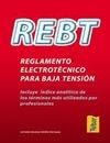 REBT, REGLAMENTO ELECTROTÉCNICO PARA BAJA TENSIÓN : INCLUYE ÍNDICE ANALÍTICO DE LOS TÉRMINOS MÁ
