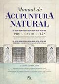 MANUAL DE ACUPUNTURA NATURAL. CURSO COMPLETO