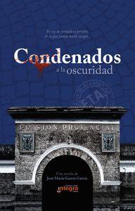 CONDENADOS A LA OSCURIDAD
