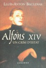 ALFONS XIV, UN CRIM D´ESTAT : UN CRIM D´ESTAT