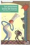 LA PRINCESA BOLA DE BARRO