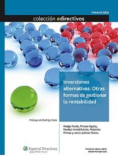 INVERSIONES ALTERNATIVAS : OTRAS FORMAS DE GESTIONAR LA RENTABILIDAD