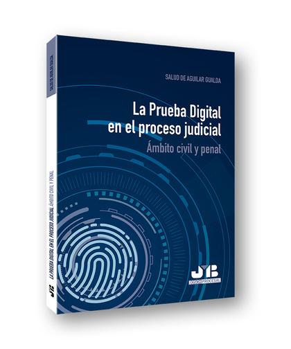 LA PRUEBA DIGITAL EN EL PROCESO JUDICIAL                                        ÁMBITO CIVIL Y