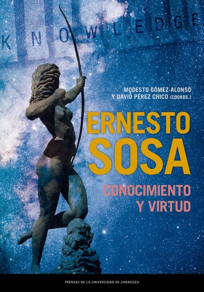ERNESTO SOSA: CONOCIMIENTO Y VIRTUD.