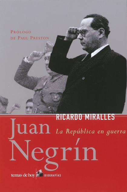 JUAN NEGRIN LA REPUBLICA EN GUERRA