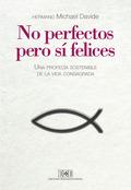 NO PERFECTOS, PERO SÍ FELICES                                                   POR UNA PROFECÍ