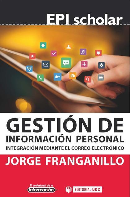 GESTIÓN DE INFORMACIÓN PERSONAL. INTEGRACIÓN MEDIANTE EL CORREO ELECTRÓNICO
