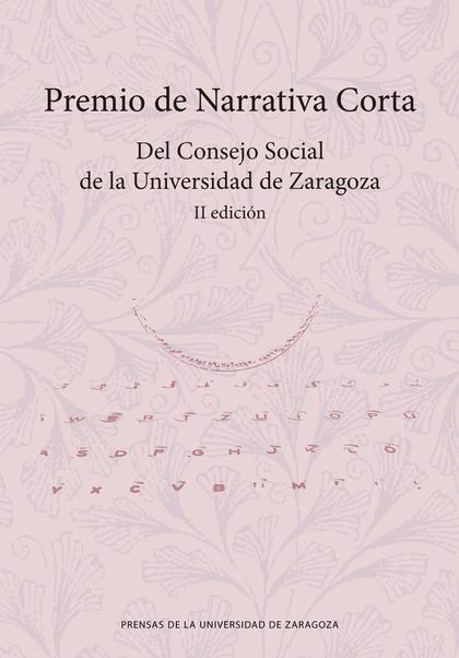 II PREMIO DE NARRATIVA CORTA DEL CONSEJO SOCIAL DE LA UNIVERSIDAD DE ZARAGOZA