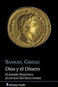 DIOS Y EL DINERO. EL MUNDO FINANCIERO DEL BIEN COMÚN