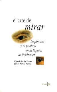 EL ARTE DE MIRAR: LA PINTURA Y SU PÚBLICO EN LA ESPAÑA DEL SIGLO XVII