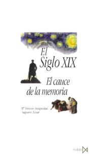 EL SIGLO XIX: EL CAUCE DE LA MEMORIA