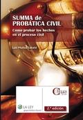 SUMMA DE PROBÁTICA CIVIL (2.ª EDICIÓN). CÓMO PROBAR LOS HECHOS EN EL PROCESO CIVIL