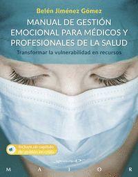 MANUAL DE GESTION EMOCIONAL PARA MEDICOS Y PROFESIONALES SA.
