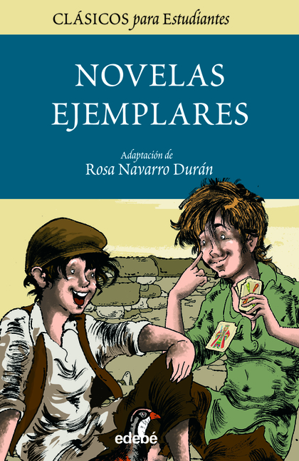 LAS NOVELAS EJEMPLARES DE CERVANTES PARA ESTUDIANTES (ADAPTACIÓN).