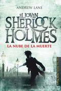 LA NUBE DE LA MUERTE. EL JOVEN SHERLOCK HOLMES