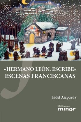HERMANO LEÓN, ESCRIBE                                                           ESCENAS FRANCIS