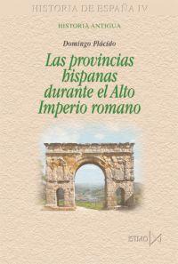 LAS PROVINCIAS HISPANAS DURANTE EL ALTO IMPERIO ROMANO