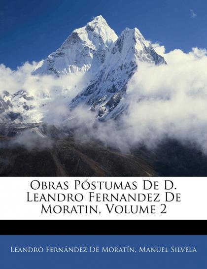 OBRAS PÓSTUMAS DE D. LEANDRO FERNANDEZ DE MORATIN, VOLUME 2