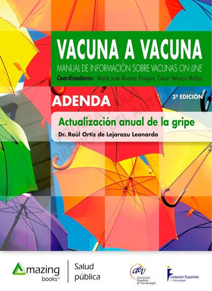 ACTUALIZACIÓN ANUAL DE LA GRIPE. VACUNA A VACUNA, 3ª EDICIÓN