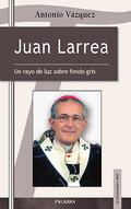 JUAN LARREA : UN RAYO DE LUZ SOBRE FONDO GRIS