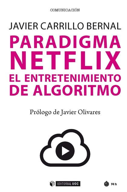 PARADIGMA NETFLIX. EL ENTRETENIMIENTO DE ALGORITMO