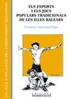 ELS ESPORTS I ELS JOCS POPULARS TRADICIONALS DE LES ILLES BALEARS : 143 JOCS D´APLICACIÓ EN L´E