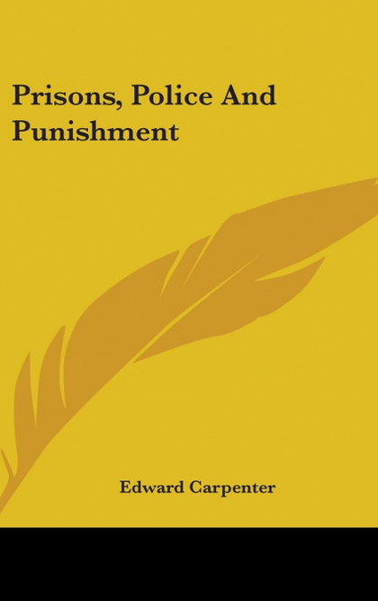 PRISONS, POLICE AND PUNISHMENT