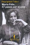 MARIA FELIX 47 PASOS POR EL CINE