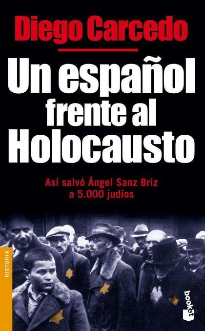 UN ESPAÑOL FRENTE AL HOLOCAUSTO.