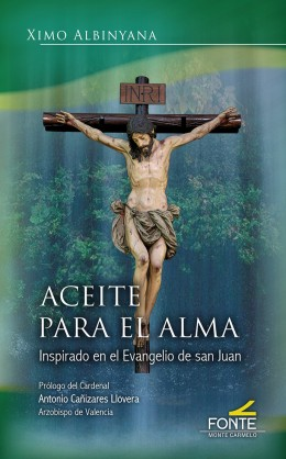 ACEITE PARA EL ALMA. INSPIRADO EN EL EVANGELIO DE SAN JUAN