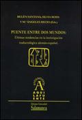 PUENTE ENTRE DOS MUNDOS : ÚLTIMAS TENDENCIAS EN LA INVESTIGACIÓN TRADUCTOLÓGICA ALEMÁN-ESPAÑOL