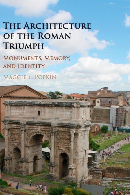 THE ARCHITECTURE OF THE ROMAN TRIUMPH
