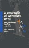 LA CONSTRUCCION DEL CONOCIMIENTO ESCOLAR TEMAS DE PSICOLOGIA