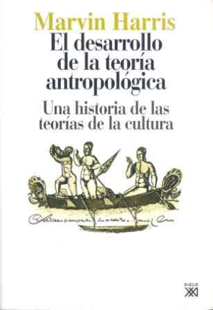 DESARROLLO TEORIA ANTROPOLOGICA H TEORIAS DE LA CULTURA (14 EDI.)
