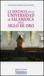 LA DOCENCIA EN LA UNIVERSIDAD DE SALAMANCA EN EL SIGLO DE ORO