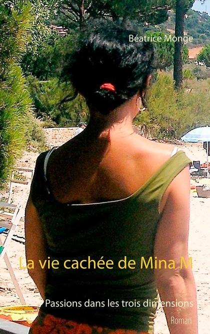 LA VIE CACHÉE DE MINA M                                                         PASSIONS DANS L