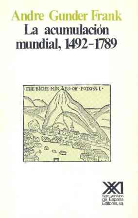 ACUMULACIÓN MUNDIAL (1492-1789), LA