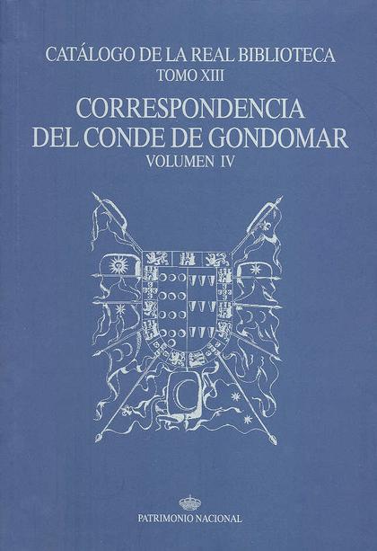 CATÁLOGO DE LA REAL BIBLIOTECA TOMO XIII: CORRESPONDENCIA DEL CONDE DE GONDOMAR,
