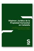 RÉGIMEN JURÍDICO DE LA PROPIEDAD HORIZONTAL EN CATALUÑA. LIBRO QUINTO DEL CÓDIGO.