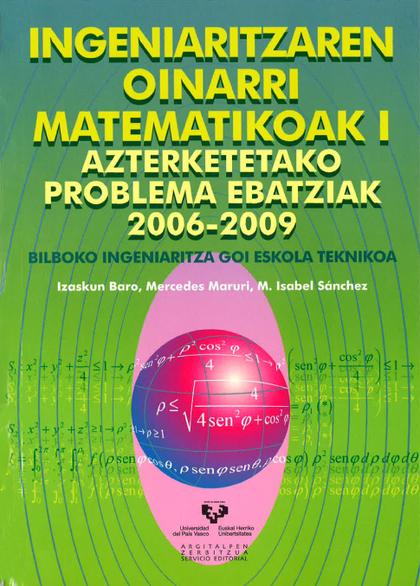 INGENIARITZAREN OINARRI MATEMATIKOAK I : AZTERKETETAKO PROBLEMA EBATZIAK 2006-2009