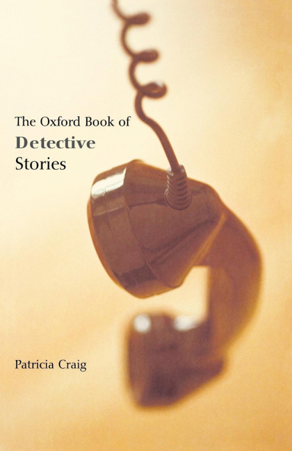 THE OXFORD BOOK OF DETECTIVE STORIES