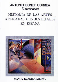 Historia de las artes aplicadas e industriales en España